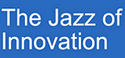 The Jazz of Innovation