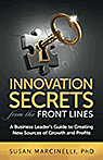 Innovation Secrets from the Front Lines