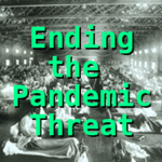 Ending the Pandemic Threat