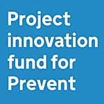 Project Innovation Fund for Prevent