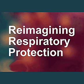 Reimagining Respiratory Protection