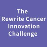 Rewrite Cancer Innovation Challenge