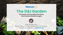 The D&I Garden: Seeds of Innovation that Grow into Creative Breakthroughs