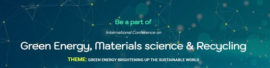 International Conference On Green Energy, Materials Science & Recycling