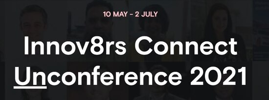 Innov8rs Connect Unconference 2021 - Discount Available!